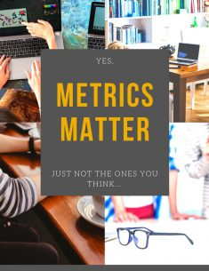 Metrics Matter (But Not the Ones You Think - Sales Metrics Vs. Vanity Metrics)