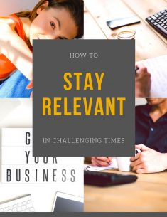 The Dos and Don'ts of Staying Relevant in Challenging Times