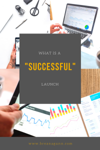 What is a Successful Launch?