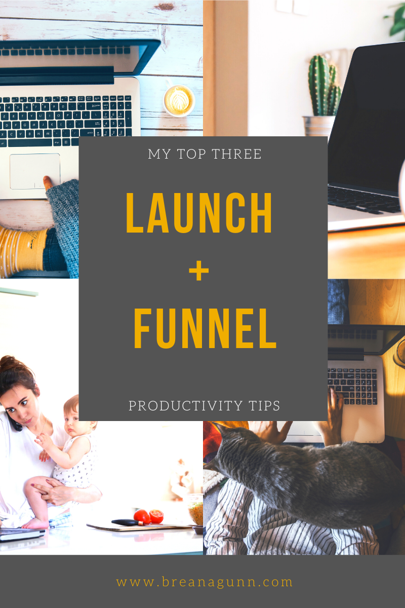My Top Three Launch + Funnel Productivity Tips