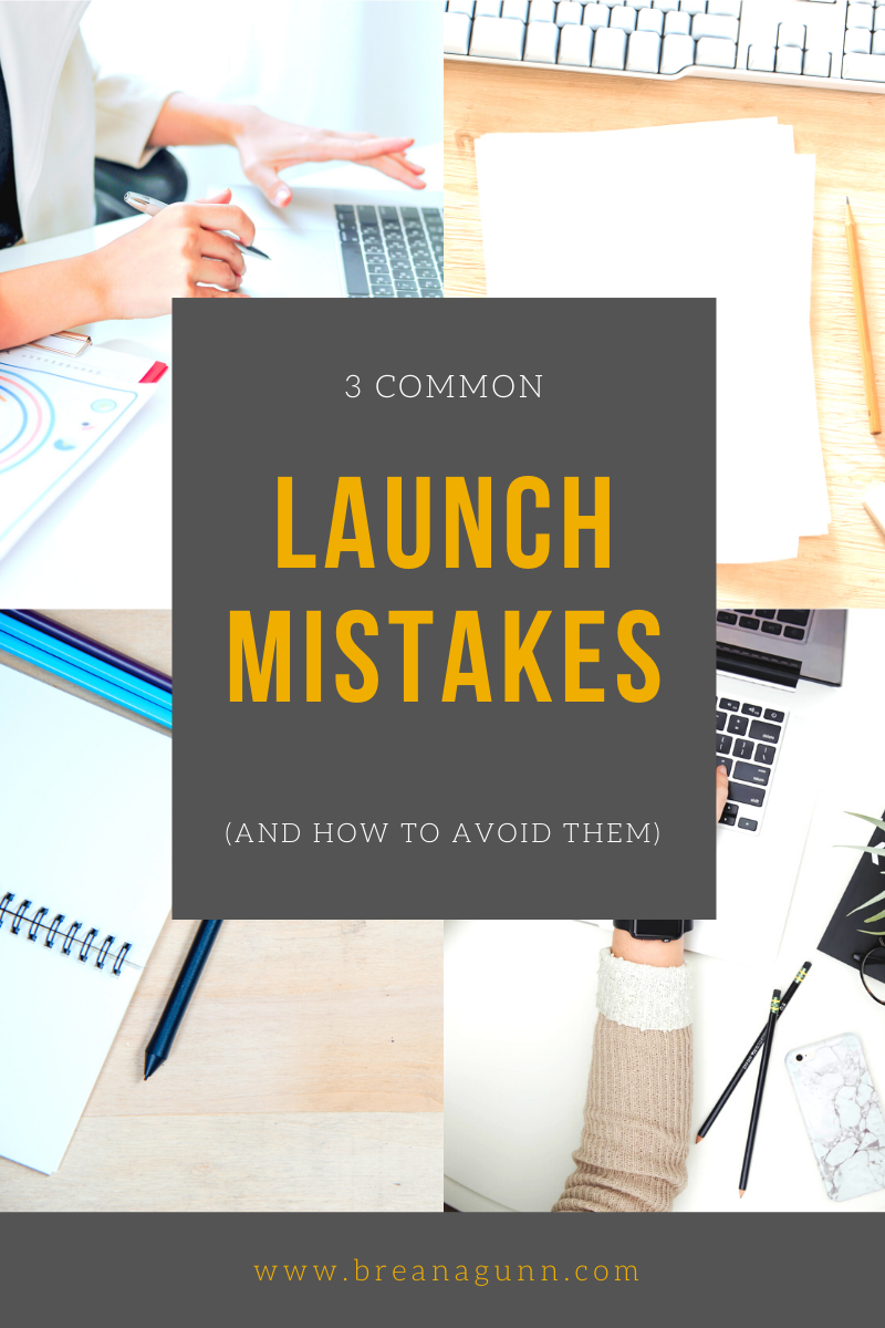 3 Common Launch Mistakes (And How to Avoid Them)