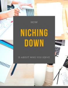 Niching Down