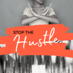 Stop The Hustle