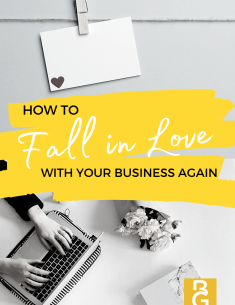 How To Fall In Love With Your Business Again