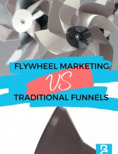 Flywheel Marketing vs Traditional Funnels