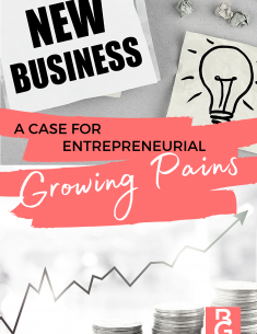 A Case For Entrepreneurial Growing Pains
