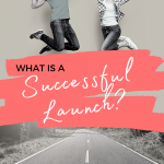 "What is a ""Successful"" Launch?"