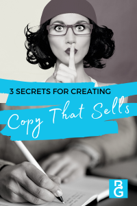 3 Secrets For Creating Copy That Sells