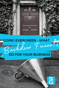 Going Evergreen — What Backdoor Funnels Do For Your Business