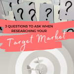 3 Questions To Ask When Researching Your Target Market