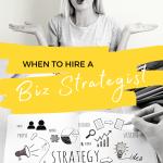 When to Hire a Biz Strategist