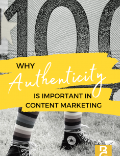 Why Authenticity Is Important In Content Marketing