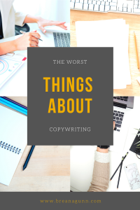 The Worst Things About Copywriting