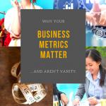 Business Metrics Matter