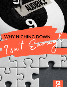 Why Niching Down Isn't Enough