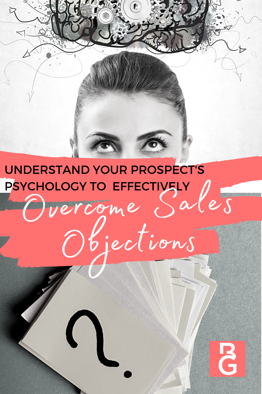 Understand Your Prospect's Psychology to Effectively Overcome Sales Objections. Girl looking up into her brain (thinking).
