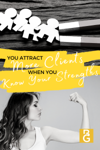 You Attract More Clients When You Know Your Strengths