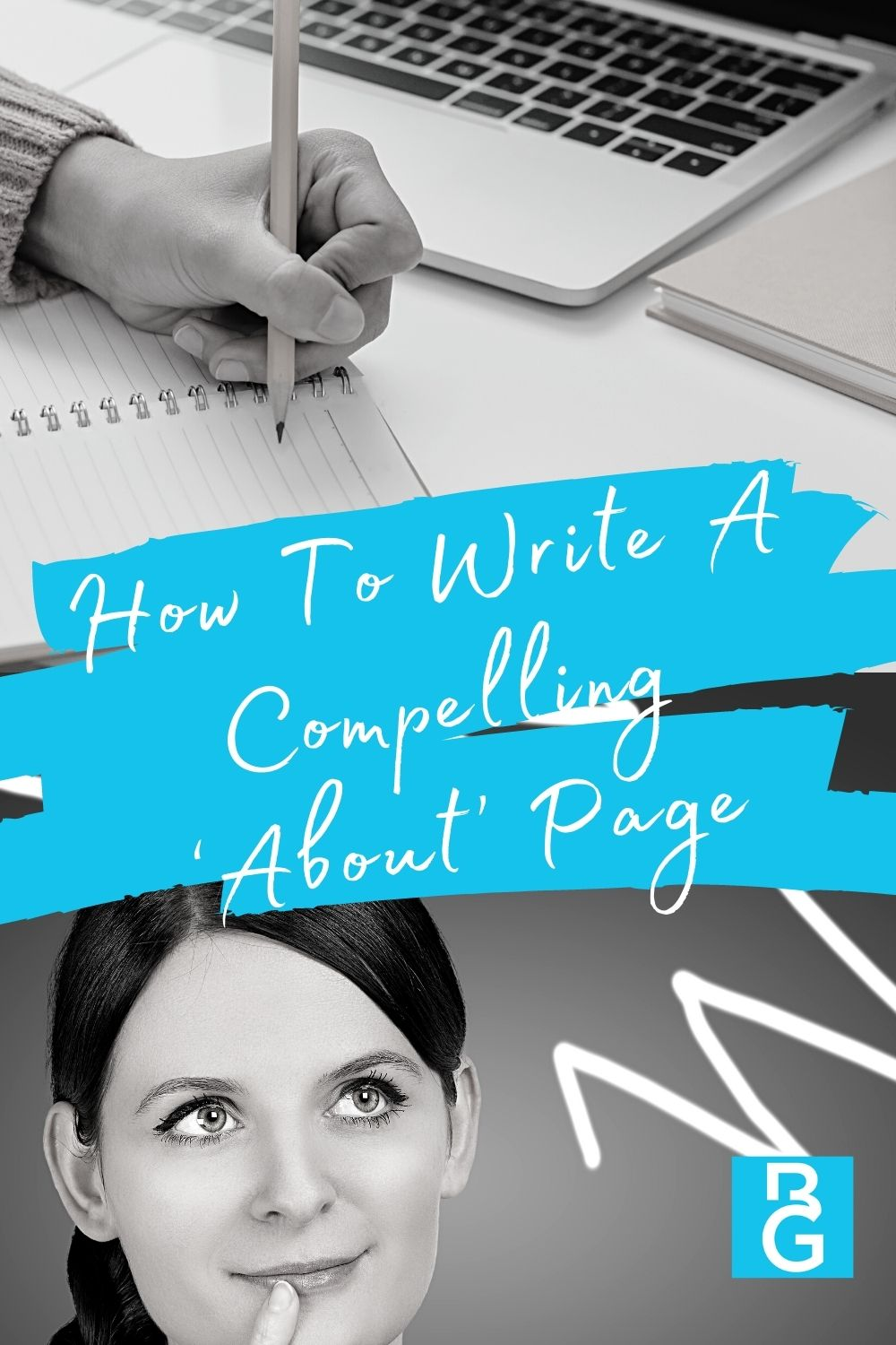 How to Write A Compelling About Page Laptop and notebook with pencil and woman with her hand on her chin like she is thinking.