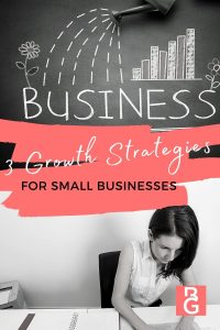3 Growth Business Strategies Chalkboard with the word business writtien out with some rain watering a flower and a bar chart showing growth with a woman sitting at a desk looking at data.