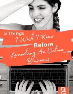 5 Things I Wish I Knew Before Launching An Online Business