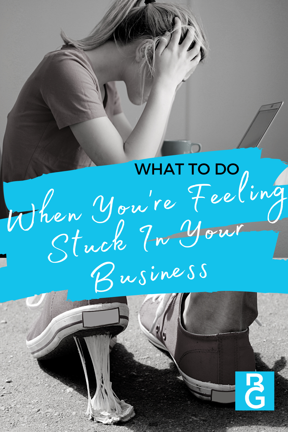 What do do when you're feeling stuck in your business